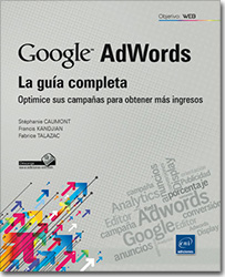 Google AdWords: la guía completa - Optimice sus campañas para obtener más ingresos, Publicidad , anuncios , campaña , orientación , conversión , Editor de AdWords , Red de Display de Google , porcentaje de conversiones , anuncio , Google Analytics , Display , red de contenido , Google Adwords