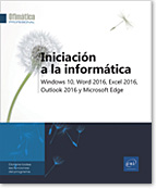 Iniciación a la informática, Office, Windows, Microinformática, Internet, Word2016, Excel2016, Outlook2016, Office 2016, Office2016, Microsoft