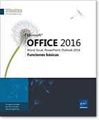 Microsoft® Office 2016: Word, Excel, PowerPoint, Outlook 2016, Word2016, Excel2016, Outlook2016, Office 2016, Office2016, serie ofimática, Office 16, Office16, principiante, iniciación, LNOP16OFFFB