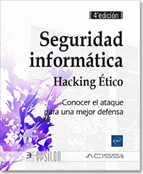 Seguridad informática - Hacking Ético - Conocer el ataque para una mejor defensa (4a edición), hacker , white hacking , social engineering , exploit , seguridad , cloud , cloud computing , blackmarket , darkweb , LNEPT5SEC