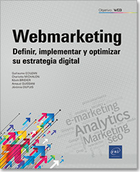 Webmarketing - Definir, implementar y optimizar su estrategia digital, B2B , B2C , posicionamiento, social media , redes sociales , e,mailing , newsletter , afiliación , Google Analytics , vigilancia tecnológica, e,réputation , e,marketing , marketing , seo , sem , smo , emailing , emarketing , marketing , web marketing , Inbound Marketing , Automation Marketing , Display Marketing , Native Advertising , Market Places , Drop Shipping